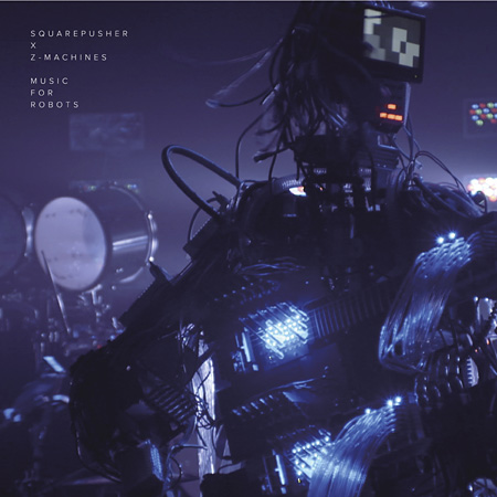 SQUAREPUSHER X Z-MACHINES『Music for Robots』ジャケット