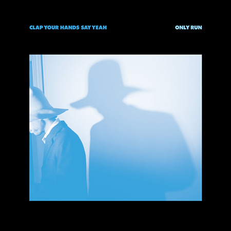 CLAP YOUR HANDS SAY YEAH『ONLY RUN』ジャケット