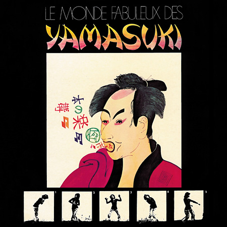 YAMASUKI『Le Monde Fabuleux Des YAMASUKI~素晴らしきYAMASUKIの世界~』ジャケット
