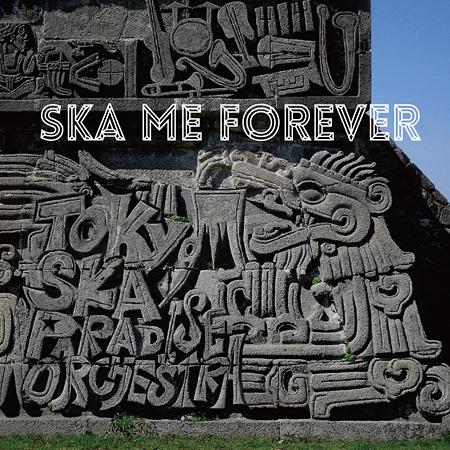 東京スカパラダイスオーケストラ『SKA ME FOREVER』通常盤ジャケット