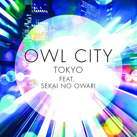 OWL CITY『トーキョー feat. SEKAI NO OWARI/TOKYO feat. SEKAI NO OWARI』ジャケット