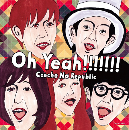 Czecho No Republic『Oh Yeah!!!!!!!』ジャケット