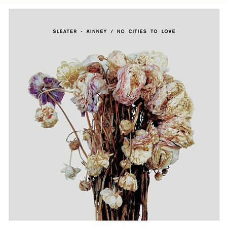 Sleater-Kinney『No Cities To Love』ジャケット