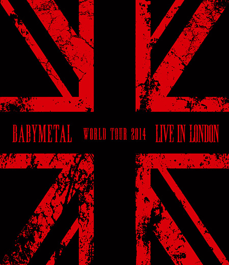 BABYMETAL『LIVE IN LONDON -BABYMETAL WORLD TOUR 2014-』Blu-rayジャケット