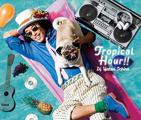 DJやついいちろう『Tropical Hour!!』初回限定盤ジャケット