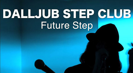 "DALLJUB STEP CLUB""Future Step""PVより"