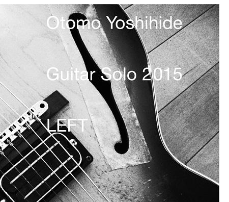 大友良英『ギター・ソロ 2015 LEFT』ジャケット