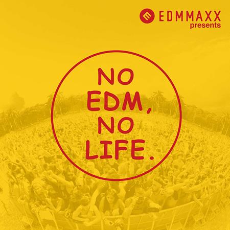 V.A.『EDM MAXX presents: NO EDM, NO LIFE.』ジャケット