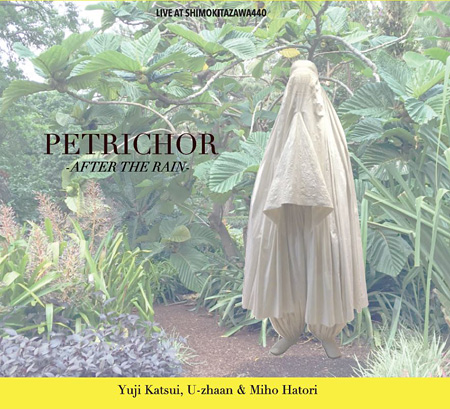 Yuji Katsui×U-zhaan×Miho Hatori『Petrichor After the Rain LIVE at Shimokitazawa 440』ジャケット