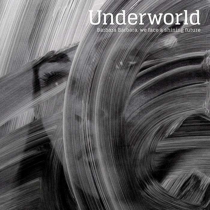 Underworld『Barbara Barbara, we face a shining future』ジャケット