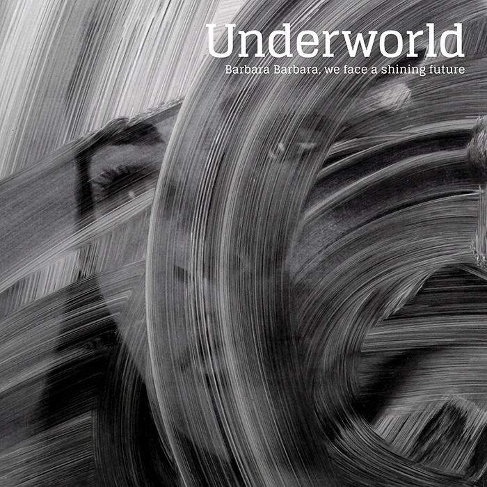 Underworld『Barbara Barbara, we face a shining future』ジャケット