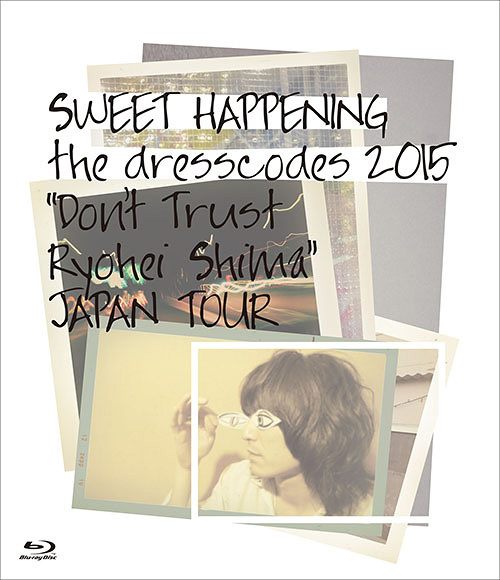 """ドレスコーズ『SWEET HAPPENING ~the dresscodes 2015 """"Don't Trust Ryohei Shima""""JAPAN TOUR~』Blu-rayジャケット"""