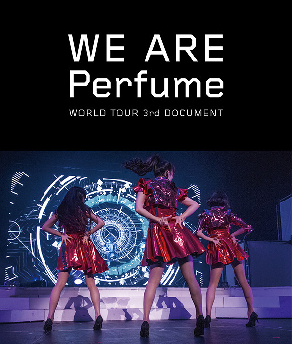 Perfume『WE ARE Perfume -WORLD TOUR 3rd DOCUMENT』イメージビジュアル