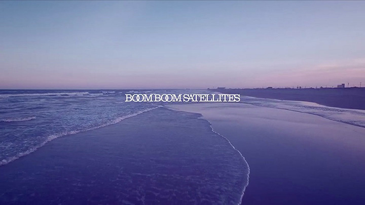 "BOOM BOOM SATELLITES""LAY YOUR HANDS ON ME""PVより"