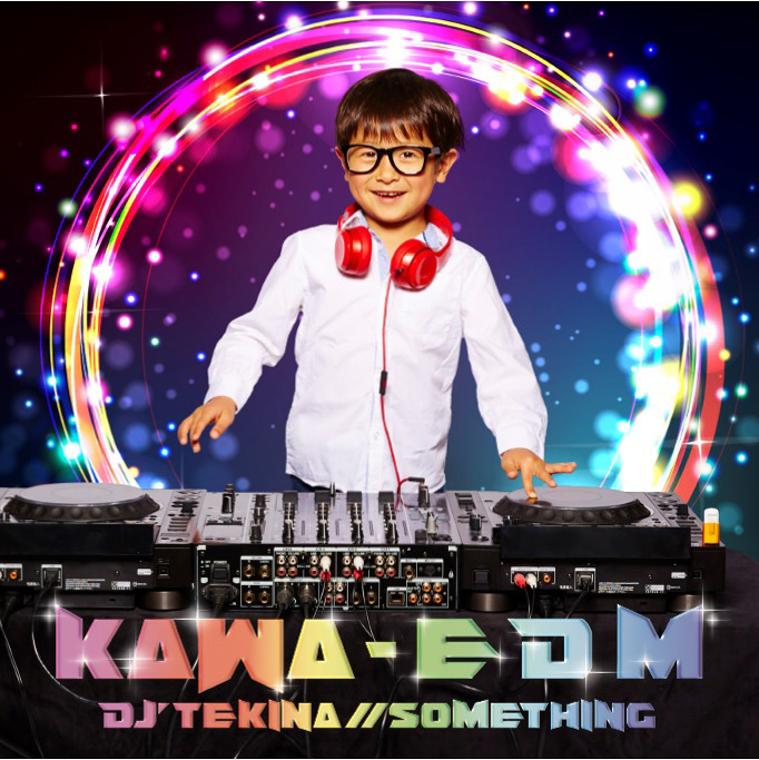 DJ'TEKINA//SOMETHING『KAWA-EDM』ジャケット