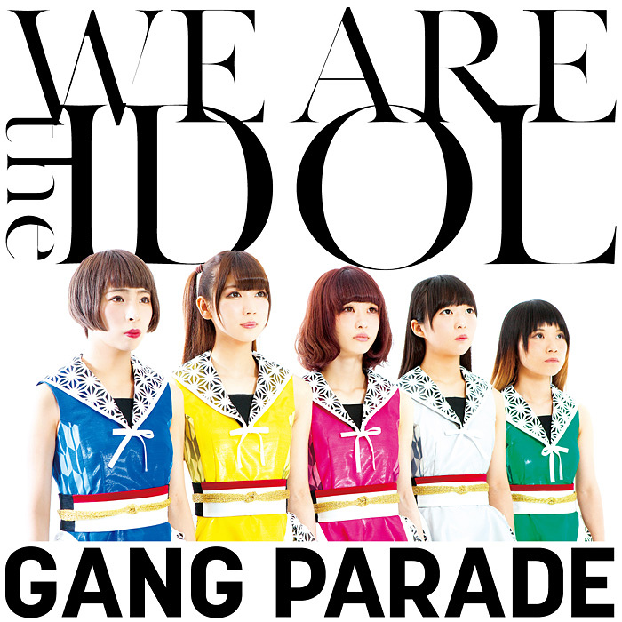 GANG PARADE『WE ARE the IDOL』ジャケット