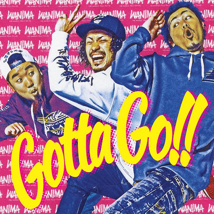WANIMA『Gotta Go!!』ジャケット