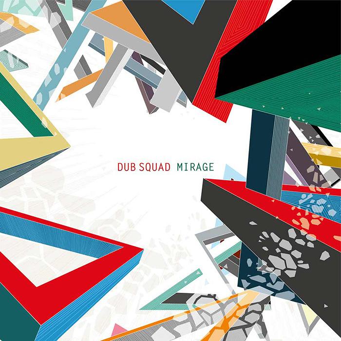 dub squadの16年ぶりアルバム mirage にsystem 7 砂原良徳ら参加