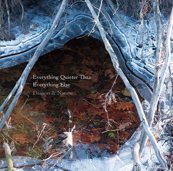 Damon & Naomi『Everything Quieter Than Everything Else』ジャケット