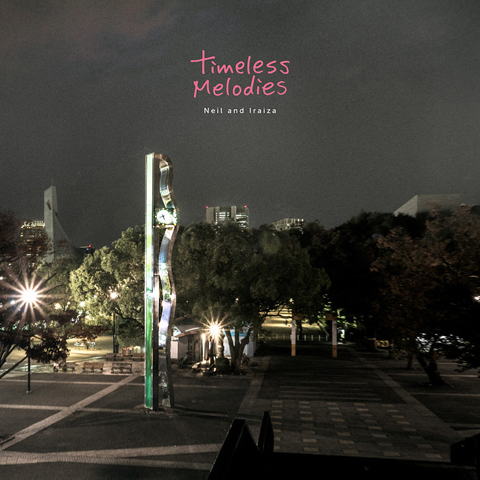 Neil and Iraiza『TIMELESS MELODIES』ジャケット
