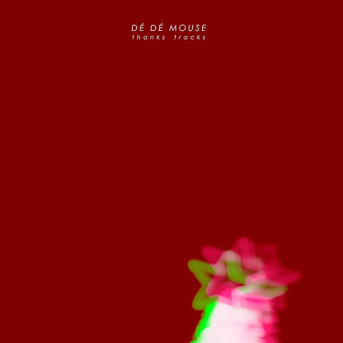 DÉ DÉ MOUSE『thanks tracks』ジャケット