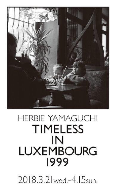 『TIMELESS IN LUXEMBOURG 1999』ビジュアル  ©Herbie Yamaguchi