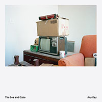 The Sea and Cake『Any Day』
