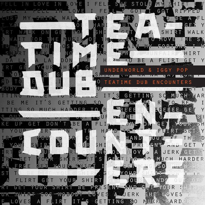 Underworld & Iggy Pop『Teatime Dub Encounters』国内盤ジャケット
