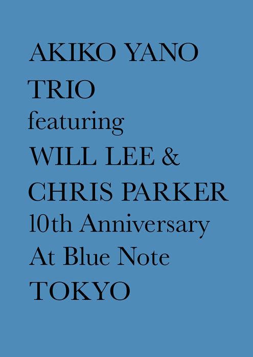 矢野顕子トリオ feat.ウィル・リー&クリス・パーカー『AKIKO YANO TRIO featuring WILL LEE & CHRIS PARKER 10th Anniversary At BLUE NOTE TOKYO』ジャケット