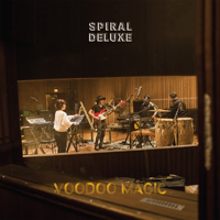 SPIRAL DELUXE『Voodoo Magic』
