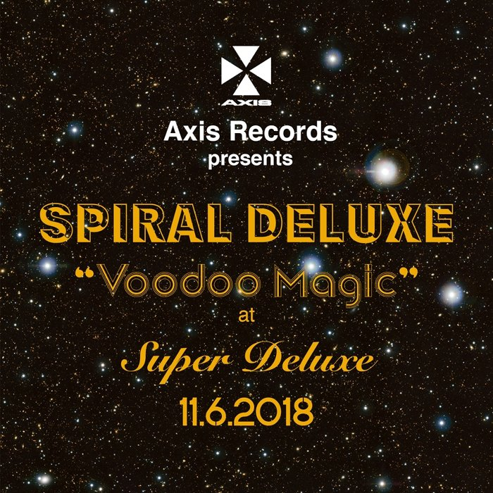 "『Axis Records presents: Spiral Deluxe ""Voodoo Magic"" Showcase at Super Deluxe』ビジュアル"