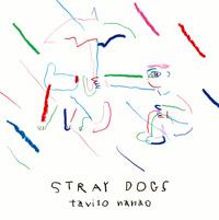 七尾旅人『Stray Dogs』