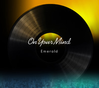 Emerald『On Your Mind』