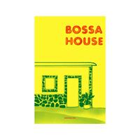『BOSSA HOUSE』