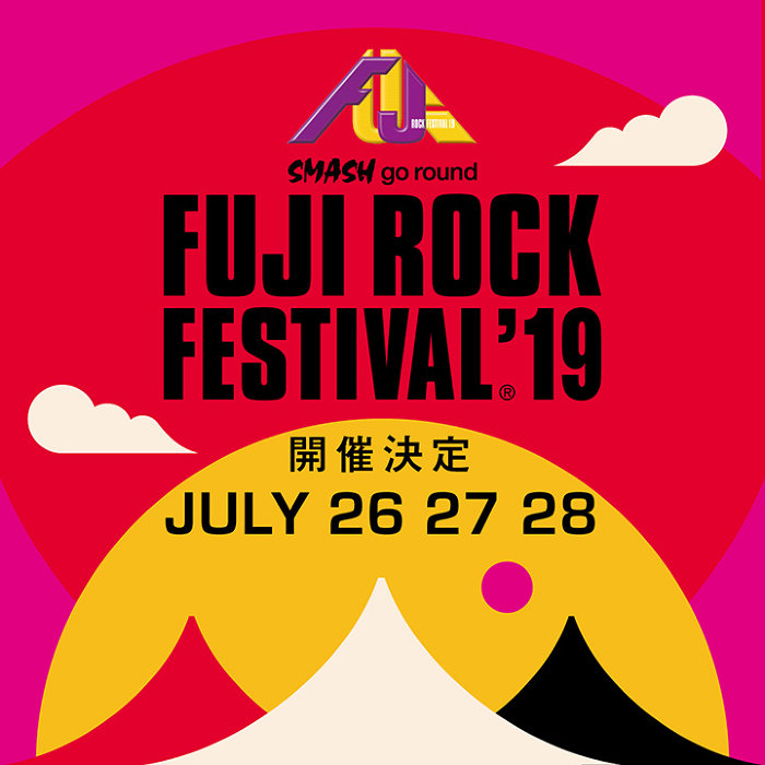 FUJI ROCK FESTIVAL'19』開催発...