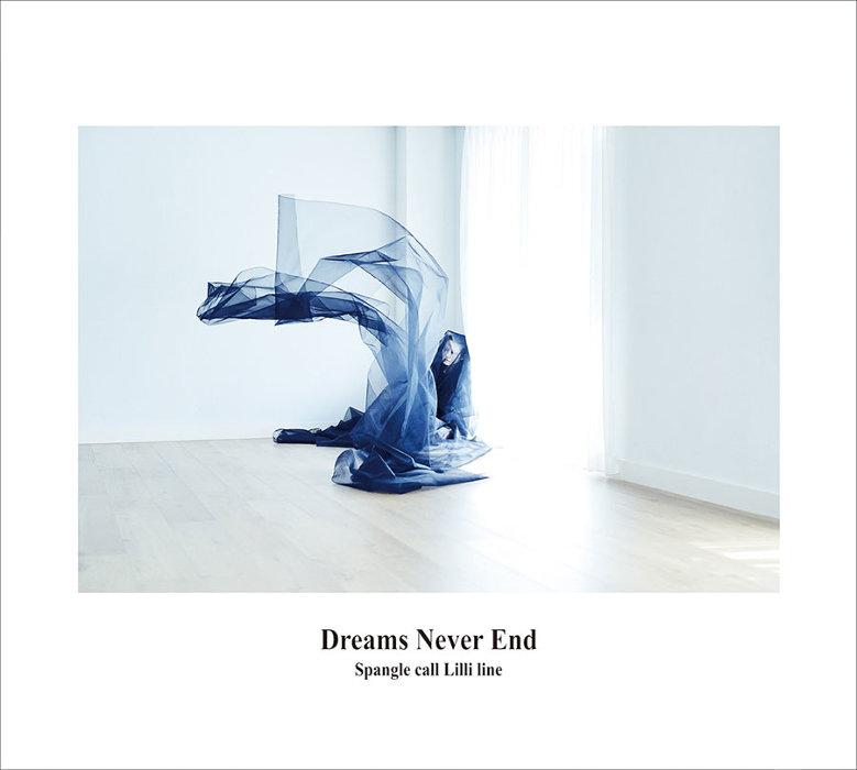 Spangle call Lilli line『Dreams Never End』ジャケット