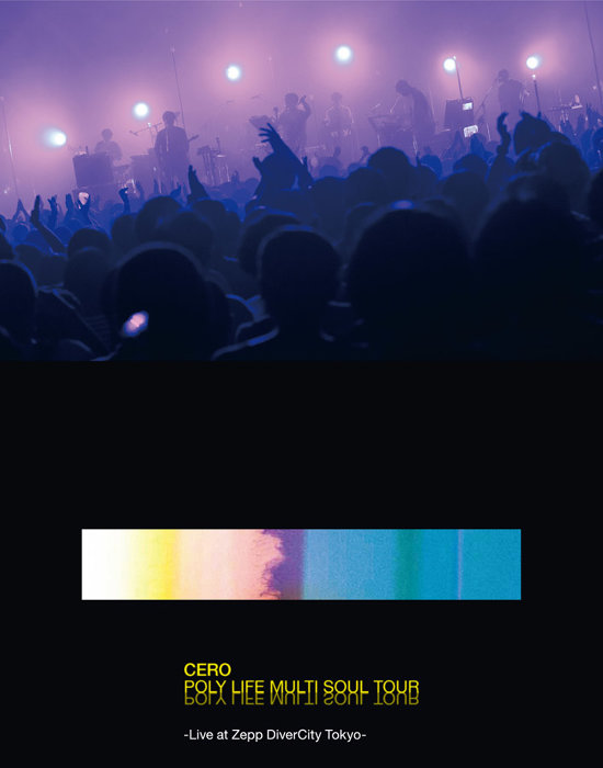 cero『POLY LIFE MULTI SOUL TOUR -Live at Zepp DiverCity Tokyo-』(Blu-ray)ジャケット