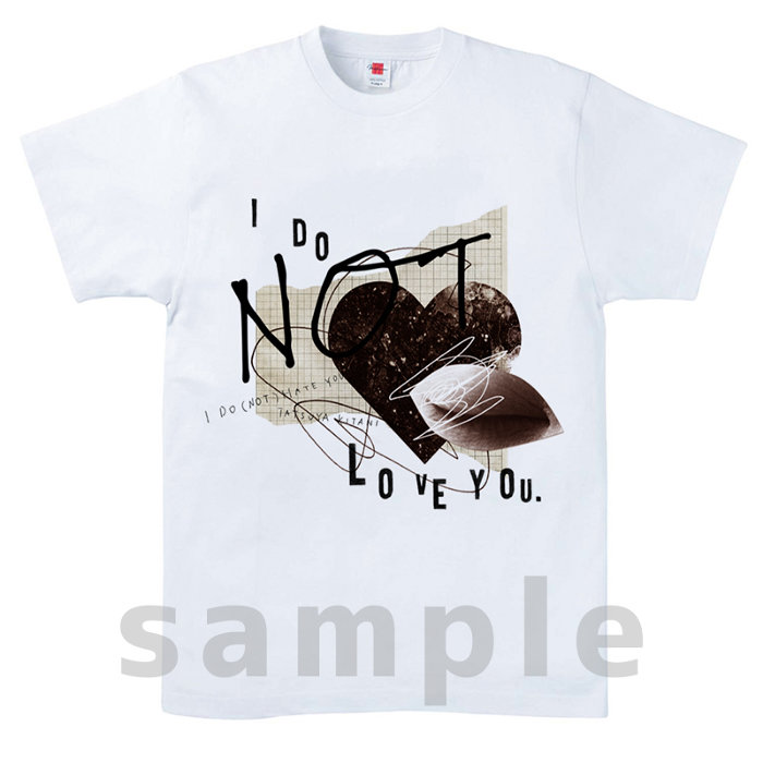 I DO (NOT) LOVE YOU. Tシャツ