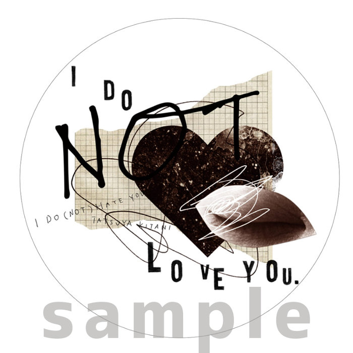 I DO (NOT) LOVE YOU. 缶バッジ
