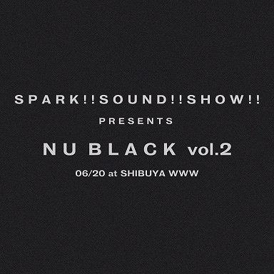 『SPARK!!SOUND!!SHOW!! presents NU BLACK vol.2』告知ビジュアル