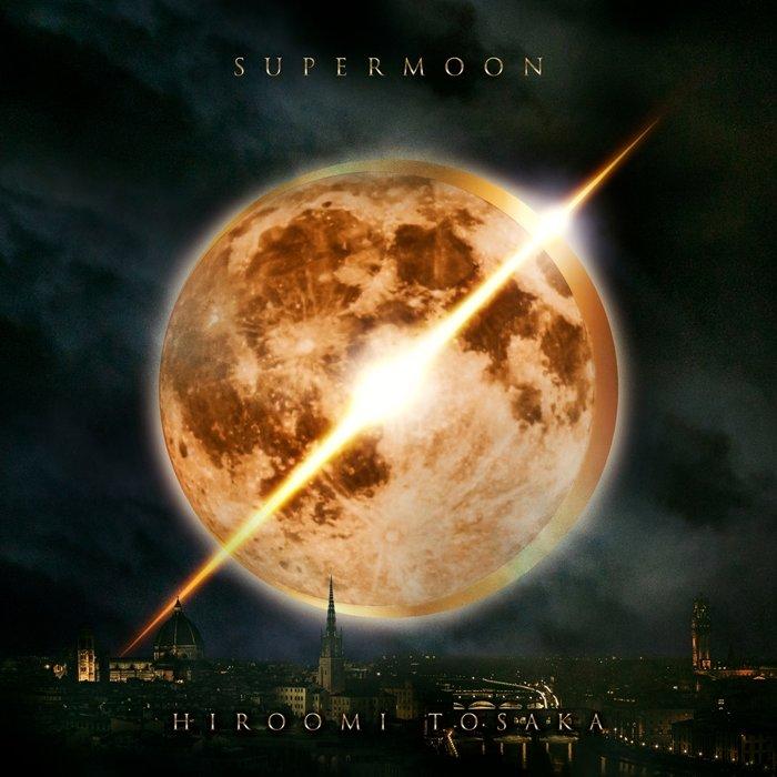 HIROOMI TOSAKA『SUPERMOON』ジャケット