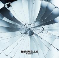 RAMMELLS『Mirrors』