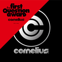 Cornelius『The First Question Award』