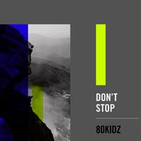 80KIDZ『Don't Stop』