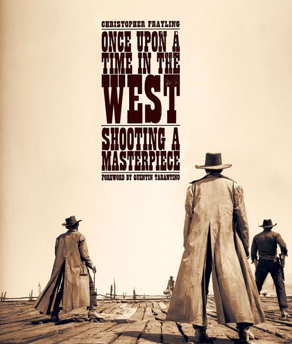 クリストファー・フレイリング『ONCE UPON A TIME IN THE WEST : SHOOTING A MASTERPIECE』表紙