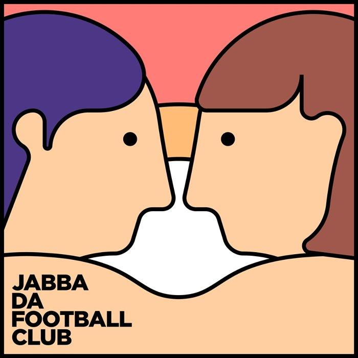 JABBA DA FOOTBALL CLUB『きみは最高』ジャケット