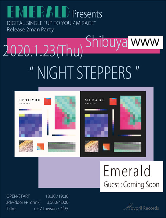 """『Emerald""""UP TO YOU / MIRAGE""""Release Party「NIGHT STEPPERS」』ビジュアル"""
