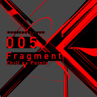 Fragment『Chill ax Points』
