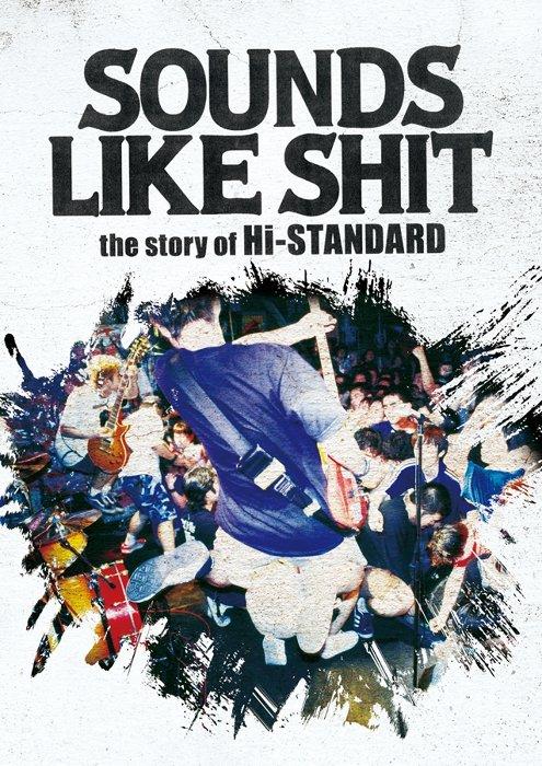 『SOUNDS LIKE SHIT : the story of Hi-STANDARD』ジャケット