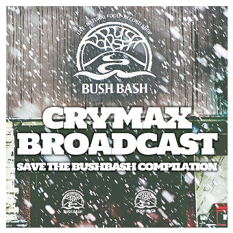 V.A『CRYMAX BROADCAST~SAVE THE BUSHBASH COMPILATION』ジャケット